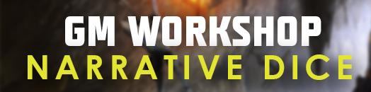 gm workshop narrative dice